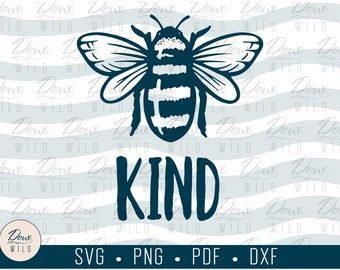 Bee Kind svg kindness be gentle happy friendly love practice patience sign print vinyl design cut files DIGITAL DOWNLOAD ONLY vector png dxf