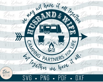 Husband & Wife, Camping Partners for Life svg, vacation relax sign print vinyl design cut files DIGITAL DOWNLOAD ONLY vector png dxf