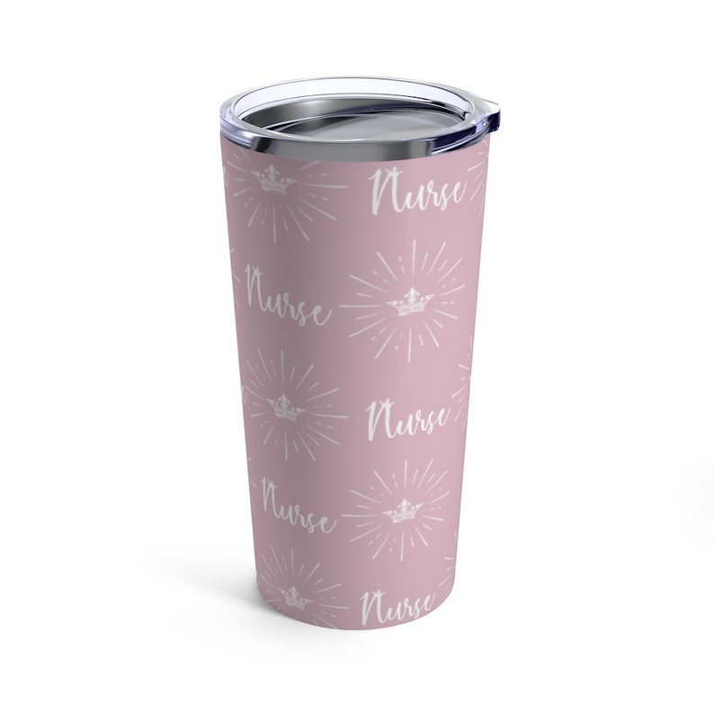 Gift for Nurse 20oz Vacuum Insulated Tumbler Stainless Steel H 6.78 X  W 3.39 See Thru Plastic Lid Nurse Queen Tumbler