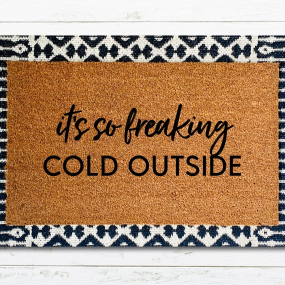 It's So Freaking Cold Outside Funny Doormat by Etsy