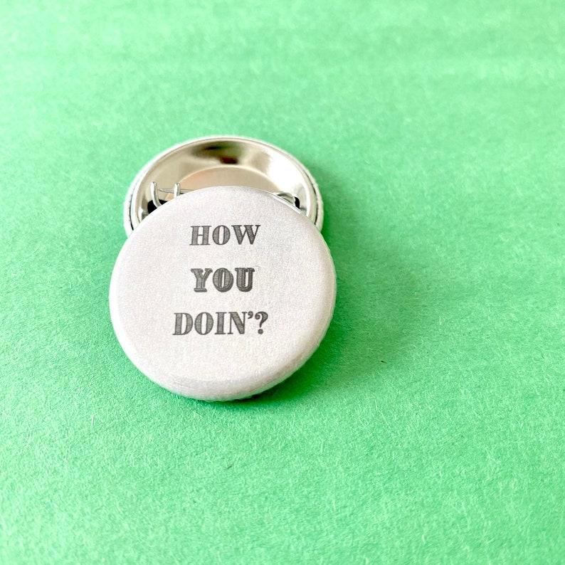 or Keychain How You Doin\u2019? Joey Tribiani Magnet FRIENDS Inspired Pin