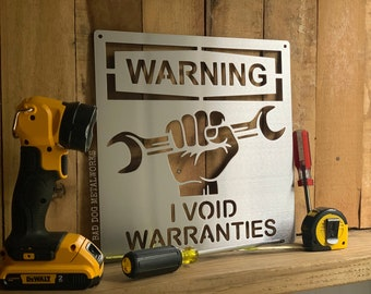 Warning I Void Warranties Metal Sign - Bad Dog Metalworks Home Décor - Man Cave and Garage - Gifts For Him - Gifts for Dad - Funny Signs