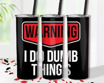 Warning I Do Dumb Things9 x 12 Novelty Plastic Sign