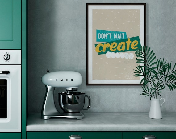 Don't wait create print, Typography poster, Inspirational quote, Motivation print, Modern wall art, Illustration, Home décor, Empowering art