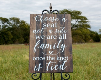 Wedding sign,Choose a Seat Not a Side Sign,We Are All Family Once the Knot is Tied,wood wedding sign,wedding ceremony sign,wooden sign