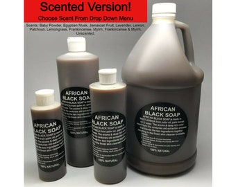 SCENTED Liquid Raw African Black Soap - 100% Pure & Natural Organic Bath Body Face Wash Cleanser All Sizes Scents Available