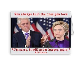 Bill Clinton Apology Card | Funny Political Card | Politically Incorrect | Hillary Clinton | I'm Sorry