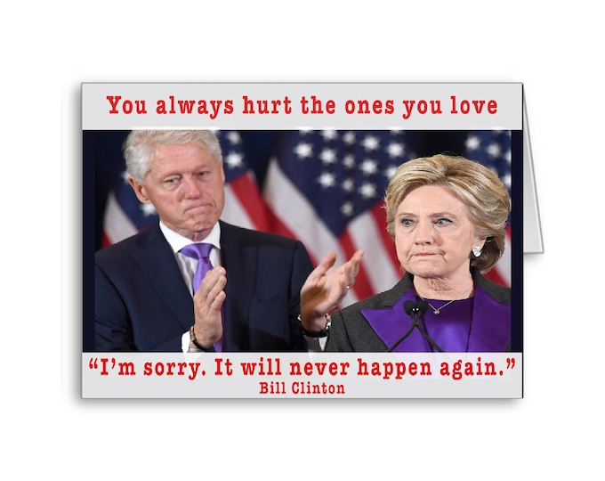 Bill Clinton Apology Card | Funny Political Card | Politically Incorrect | Hillary Clinton | I'm Sorry