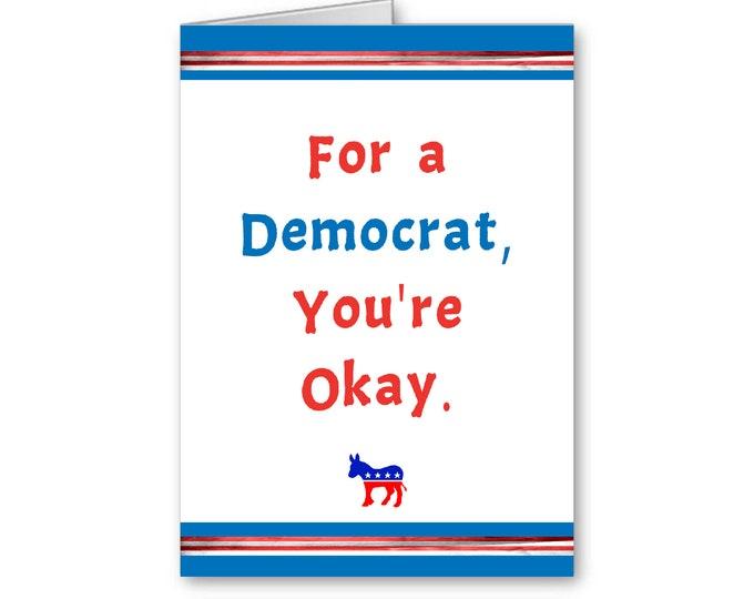 Democrat Birthday | Funny Birthday | Political Meme | Politically Incorrect | You're Ok for a Democrat