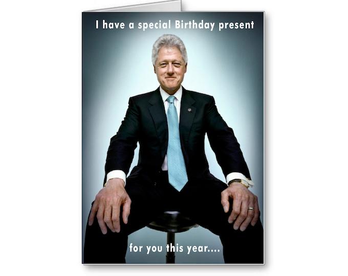 Naughty Birthday Card | Funny Birthday Card | Bill Clinton |Politically Incorrect | Special Birthday Present | Surprise Bithday Gift