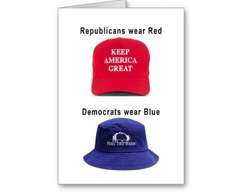 Card for Democrats | Republicans wear red Card | Politically Incorrect | Trump Card | Replationship Card | Keep America Great