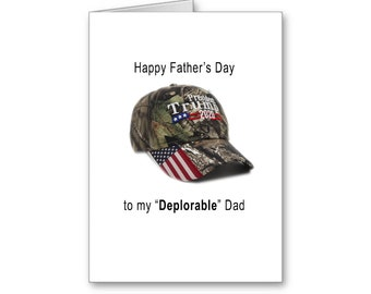 Deplorable Dad | Republican Father's Day Card | Happy Father's Day | Political Dad | From Daughter | Politically Incorrect | Tump 2020