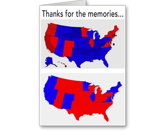 Thanks for the Memories | Funny Political Card | Politically Incorrect | Red States | Blue States | Keep American Great | Political Polls