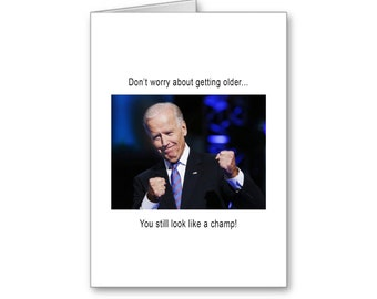 Joe Biden Birthday Card | Funny Birthday | Champ | Sleepy Joe | Politically Incorrect | MAGA | Malarkey