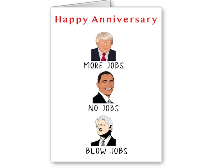 Donald Trump Anniversary Wishes Card   Naughty Anniversary   Politically Incorrect   Political Memes   More Jobs, No Jobs, Blow Jobs