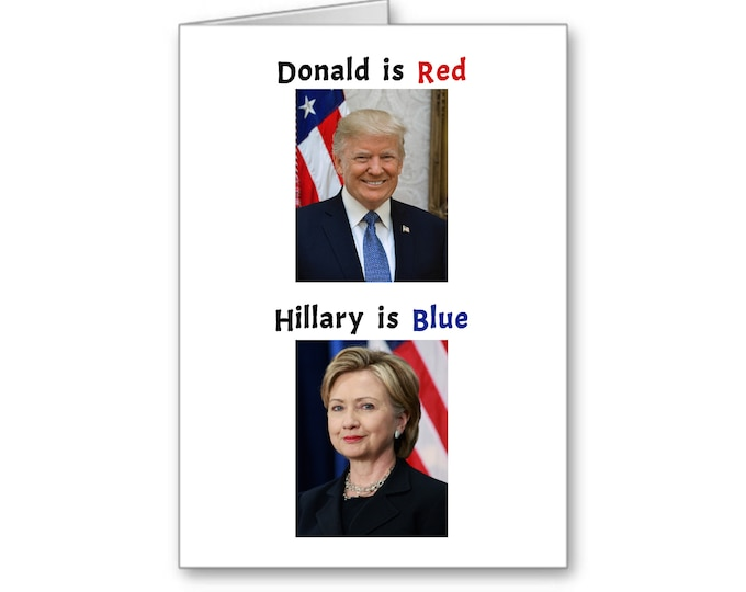 Happy Anniversary   Donlad Trump is Red   Hillary is Blue   Politically Incorrect   Replationship Card   Keep America Great