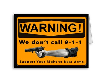WARNING We Don't Call 911 | Gun Control | 2nd Amendment Rights | Right to Bear Arms Card | Politically Incorrect