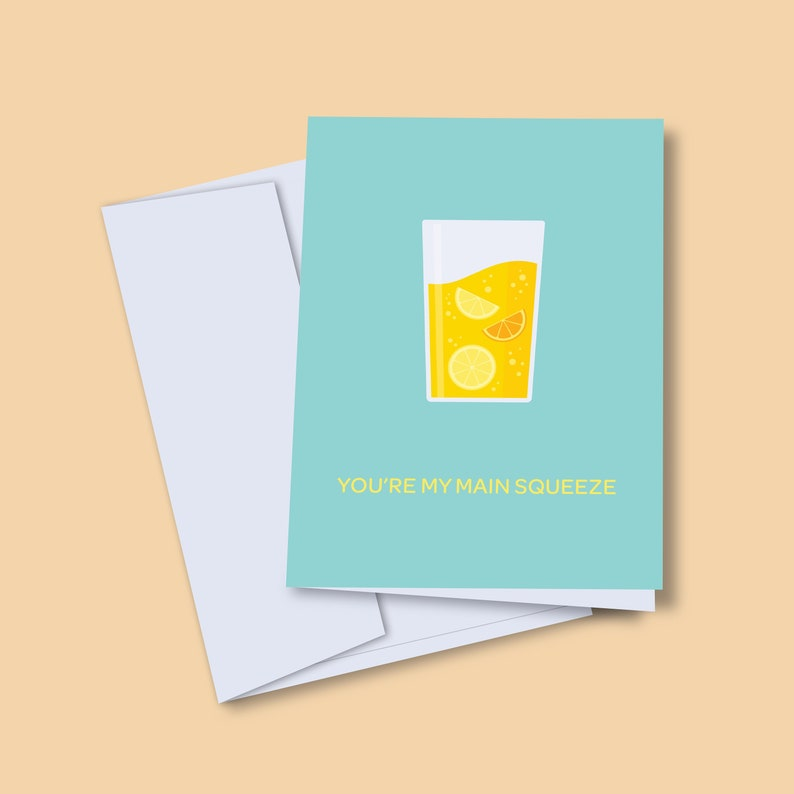 You're My Main Squeeze Card  Greeting Card  Pun Card  image 0