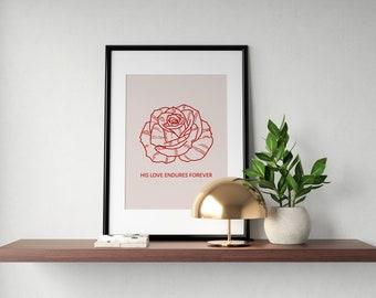 His Love Endures Forever Rose Prints | Botanical Illustration Print | Flower Plant Print | Gifts | Home Decor | Wall Art