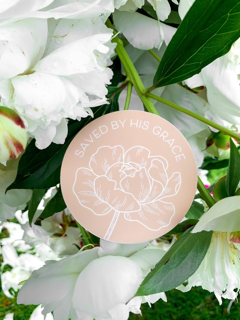 Saved by His Grace Sticker  Peony Bloom Flower Plant Vinyl image 0