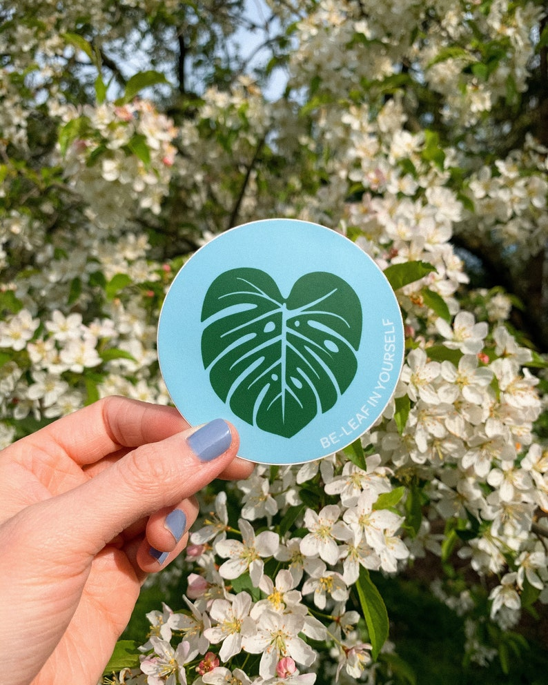 Be-Leaf in Yourself Pun Sticker  Monstera Leaf Plant Decor image 0