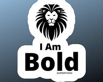 Affirmation Stickers/Motivationa Sticker/I am Bold Sticker/Notebook Stickers/Laptop Sticker/Matte Sticker/Mental Health Gift