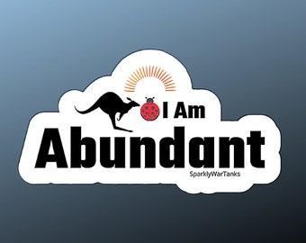 Affirmation Stickers/Motivationa Sticker/I am Abundant Sticker/Notebook Stickers/Laptop Sticker/Matte Sticker/Mental Health Gift