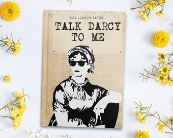Jane Austen Hardback Journal / Literary Journal / Talk Darcy To Me / Pride and Prejudice Pun Gift / Gift for Book Lovers