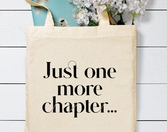 Just One More Chapter Tote Bag / Bookish Tote Bag / Literary Tote Bag / Gift for Book Lovers