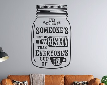 Mason Jar - Someone's Shot of Whiskey - Vinyl Wall Decal - Personalize for Free