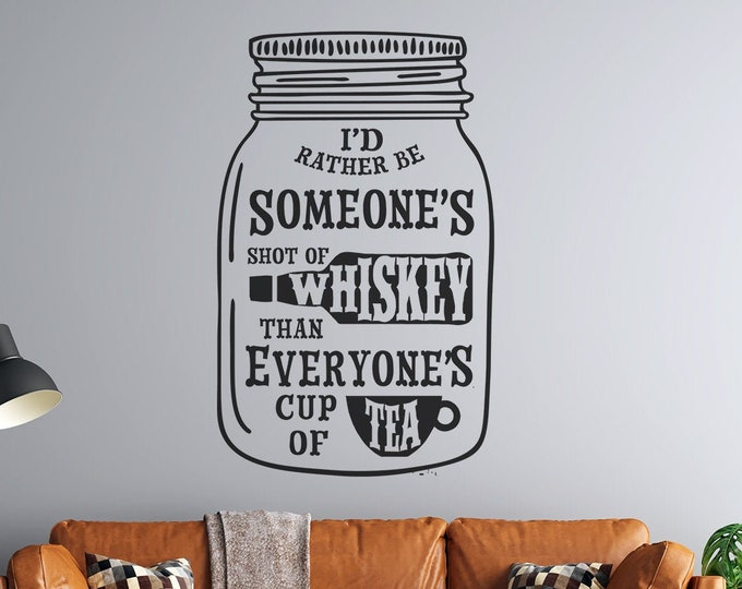 Mason Jar - Someone's Shot of Whiskey - Vinyl Wall Decal - Multiple Sizes and Colors - Personalize for Free