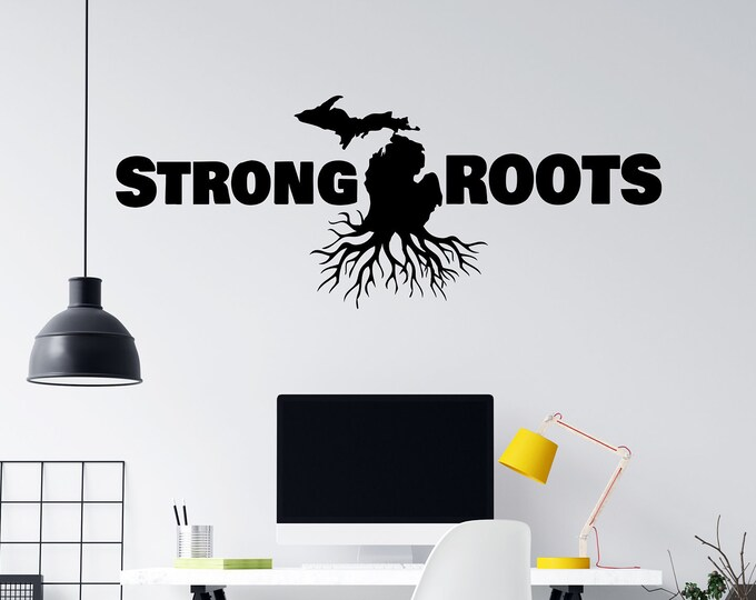 Strong Michigan Roots - Custom Vinyl Wall or Vehicle Decal - Free Shipping