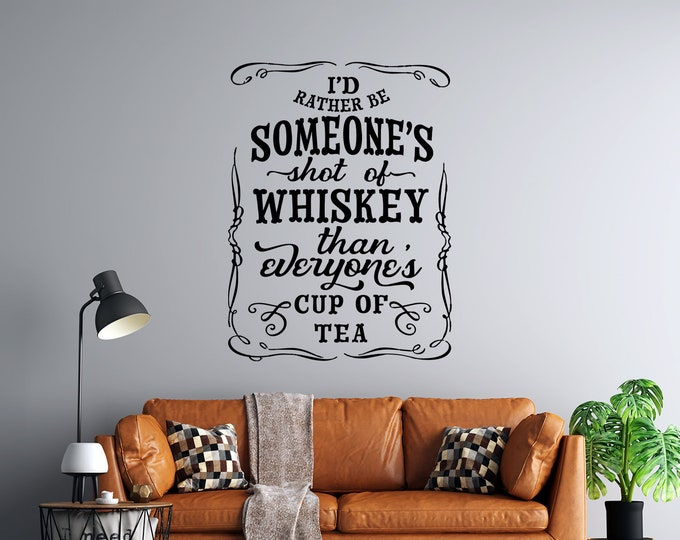 Someone's Shot of Whiskey - Vinyl Wall Decal - Multiple Sizes and Colors - Personalize for Free