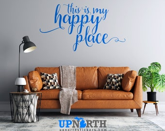 This is My Happy Place  - Custom Vinyl Wall Decal - Multiple Sizes and Colors - Free Shipping