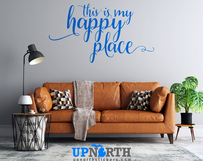 This is MY Happy Place - Vinyl Wall Decal - Multiple Sizes and Colors - Free Customization - Free Shipping