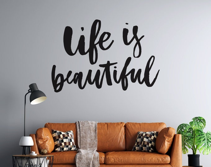 Life is Beautiful  - Custom Vinyl Wall Decal - Multiple Sizes and Colors - Free Shipping - Personalize for Free