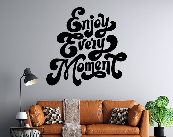 Enjoy the The Moment  - Custom Vinyl Wall Decal - Free Shipping - Personalize for Free