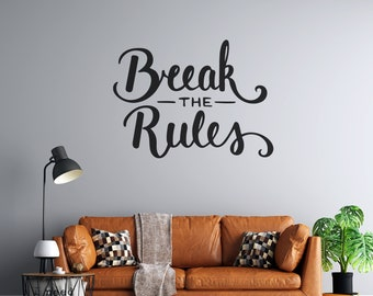 Break The Rules  - Custom Vinyl Wall Decal - Multiple Sizes and Colors - Free Shipping - Personalize for Free