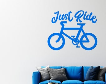 Bicycle - Just Ride  - Vinyl Wall Decal - Multiple Sizes and Colors - Free Customization