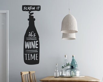Screw it - Its Wine Time - Vinyl Wall Decal - Multiple Sizes and Colors - Personalize for Free - Free Shipping