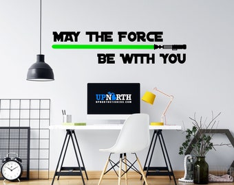 May the Force Be With You - with Light Saber - Custom Wall or Vehicle Vinyl Decal - Free Shipping