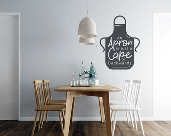 Apron is a Cape on Backwards - Kitchen Vinyl Wall Decal - Multiple Sizes and Colors - Personalize for Free - Free Shipping
