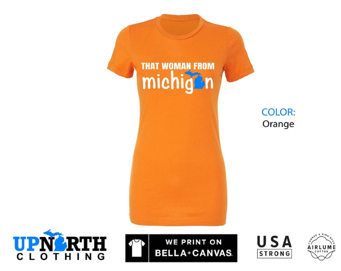 Women's Tee - That Woman From Michigan - Michigan Women's T-Shirt - Multiple Sizes and Colors - Free Shipping