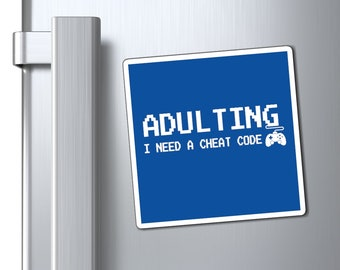 Magnets - Adulting Cheat Code (Gamer Edition) 3 Sizes