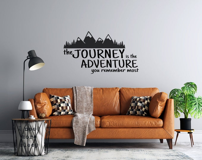The Journey is the Adventure You Remember Most - Mountain - Vinyl Wall Decal - Multiple Sizes and Colors - Free Customization