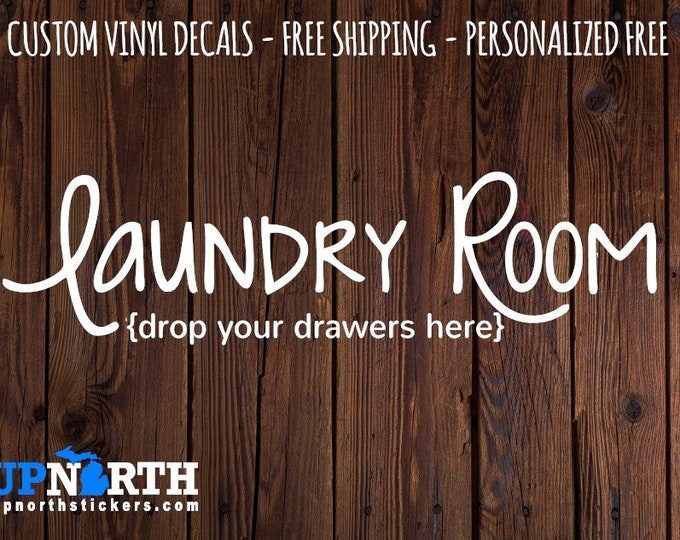 Laundry Room - Drop your Drawers Here -  Vinyl Wall Decal - Multiple Sizes and Colors -  Optional Free Customization