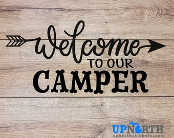 Welcome to our Camper - Cursive with Arrow - Custom Vinyl Wall or Vehicle Decal  - Free Shipping