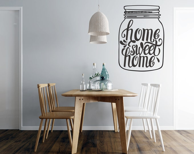 Mason Jar - Home Sweet Home in a Jar - Kitchen  Vinyl Wall Decal - Multiple Sizes and Colors -  Optional Free Customization