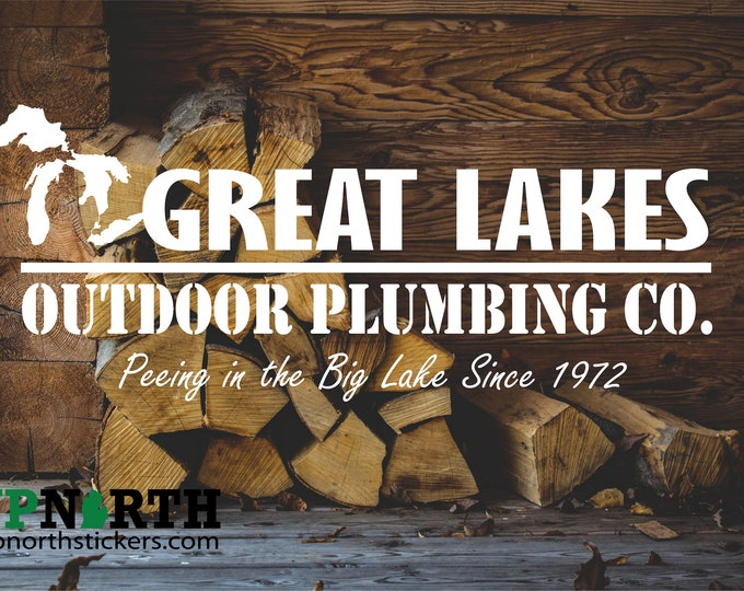 Great Lakes Outdoor Plumbing Co. - Vinyl Decal - Personalized Options - MULTIPLE SIZES