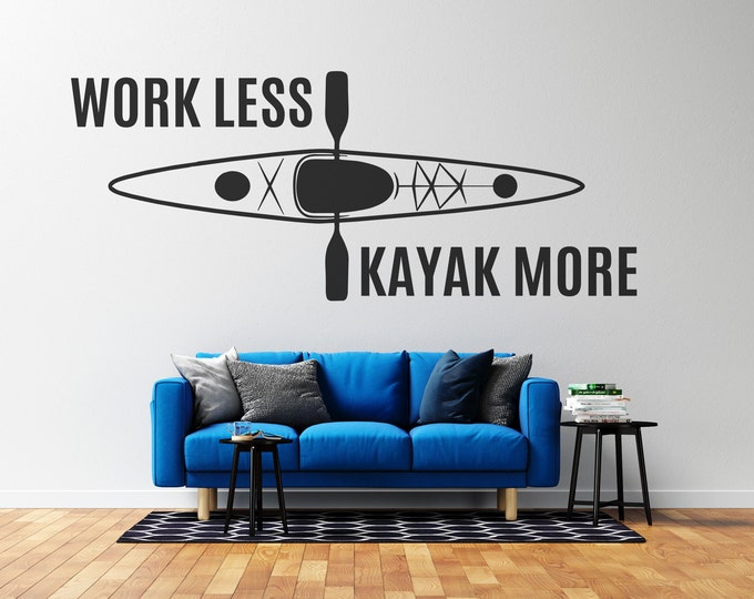 Kayak Wall Decal - Work Less Kayak More - Vinyl Wall Decal - Multiple Sizes and Colors - Free Shipping